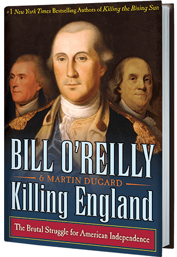 killing-england-the-brutal-struggle-for-american-independence-by-bill-oreilly-and-martin-dugard.png